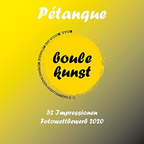 Pétanque: 52 Impressionen Fotowettbewerb 2020 (German Edition)