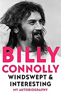 Billy Connolly - Windswept & Interesting: My Autobiography
