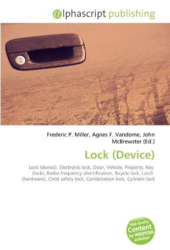 Lock (Device): Lock (device), Electronic lock, Door, Vehicle, Property, Key (lock), Radio-frequency identification, Bicycle lock, Latch (hardware), Child safety lock, Combination lock, Cylinder lock