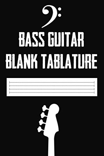 Bass Guitar Blank Tablature: Blank Bass Tab Book to Write Bass Lines and Song Ideas - 120 Pages (Bass Tab Notebook)
