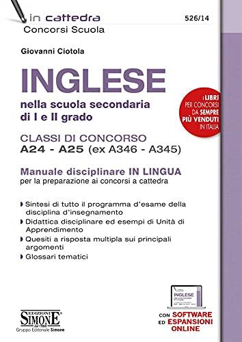 Inglese nella scuola secondaria di I e II grado. Classi di concorso A24-A25 (ex A346-A345). Con espansione online. Con software di simulazione