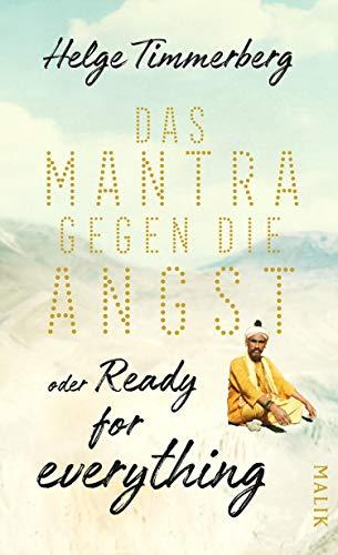 Das Mantra gegen die Angst oder Ready for everything: Neun Tage in Kathmandu