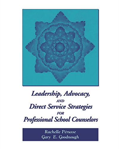 Leadership Advocacy And Direct Service Strategies For Professional School Counselors School Counseling