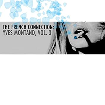 The French Connection: Yves Montand, Vol. 3