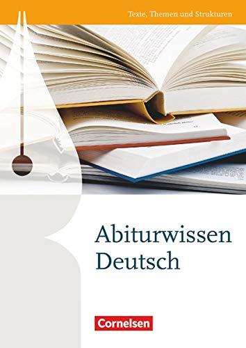 Texte, Themen und Strukturen - Deutschbuch für die Oberstufe - Zu allen Ausgaben: Abiturwissen Deutsch - Nachschlagewerk