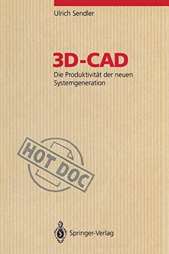 3D-CAD: Die Produktivitat Der Neuen Systemgeneration: Die Produktivität der neuen Systemgeneration