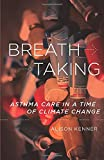 Breathtaking: Asthma Care in a Time of Climate Change