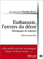 Euthanasie, l'envers du décor - Réflexions et expériences de soignants de Timothy Devos