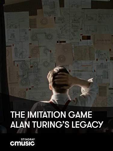 Alan Turing's Legacy:The Imitation Game