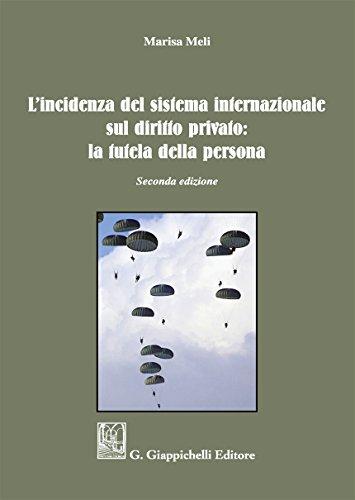 L'incidenza del sistema internazionale sul diritto privato: la tutela della persona