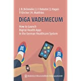 DiGA VADEMECUM: How to Launch Digital Health Apps in the German Healthcare System