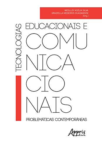 Tecnologias Educacionais e Comunicacionais. Problemáticas Contemporâneas