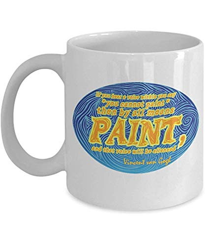 Porcelain mug Vincent Van Gogh Painter Quote By All Means Paint Coffee Gift Mug Cup Coffee mug 110z Ceramic mug Porcelain cup Porcelain mug Mug