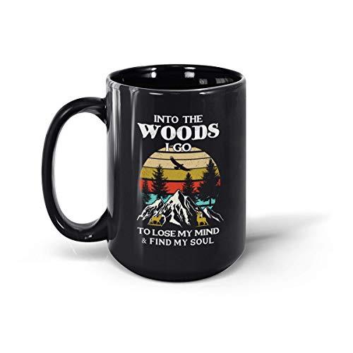 Into The Woods I Go to Lose My Mind and Find My Soul Taza de cerámica divertida, 12 onzas y 15 onzas (negro, 15 oz)
