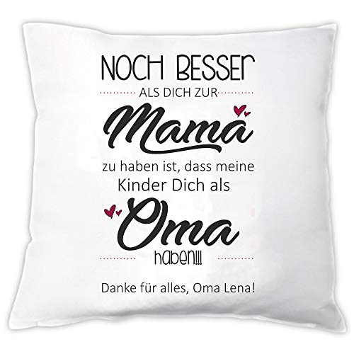 4you Design Kissen • Noch Besser als Dich zur Mama zu haben. OMA • Muttertagsgeschenk für Oma- Geschenk zum Muttertag - für Mama Mutter Geschenkidee Muttertagsgeschenke Ideen Tochter Sohn Enkelkinder