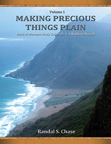 Book of Mormon Study Guide, Pt. 1: 1 Nephi to Mosiah (Making Precious Things Plain) -  Chase, Randal S., Paperback