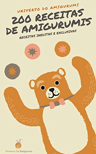 200 Lindas Receitas De Amigurumis Em Português: Você vai receber: 50 Bonecas, 57 Personagens famosos, 58 Bichos e 35 Acessórios (Portuguese Edition)