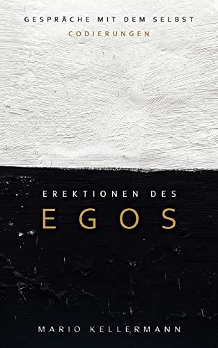 Erektionen des Egos: Gespräche mit dem Selbst. Codierungen