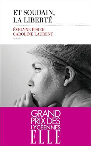 Et soudain, la liberté (Domaine français) (French Edition)