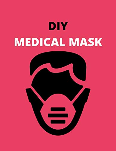 Ultimate DIY Face Mask: The Secret to Finding Virus-Filtering Fabric at Your Local Wal-Mart (English Edition)