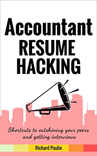 Accountant Resume Hacking: Shortcuts to outshining your peers and getting interviews (Business & Administration Book 2) (English Edition)