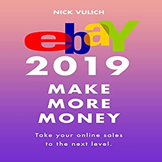 eBay 2019: Make More Money                   By:                                                                                                                                 Nick Vulich                               Narrated by:                                                                                                                                 Sonny Dufault                      Length: 2 hrs and 8 mins     4 ratings     Overall 3.8