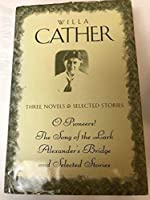 Willa Cather: Three Novels & Selected Stories 1566191084 Book Cover
