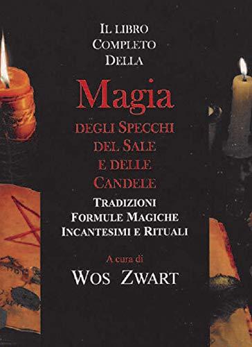 Libro completo della magia degli specchi, del sale e delle candele