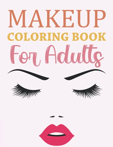 Makeup Coloring Book For Adults: Makeup Coloring Book For Toddlers