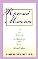 Repressed Memories: A Journey to Recovery from Sexual Abuse (Fireside/Parkside Recovery Book) by Renee Fredrickson(1992-07-01)