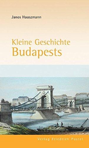 Kleine Geschichte Budapests (Europäische Metropolen)