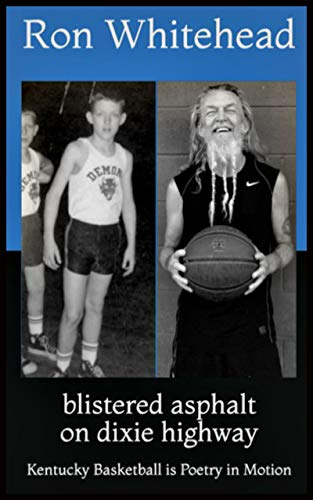blistered asphalt on dixie highway: Kentucky Basketball is Poetry in Motion (English Edition)
