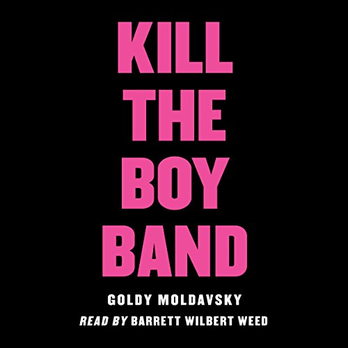 Kill the Boy Band audiobook cover art