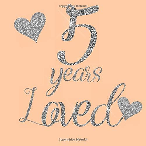 5 Years Loved: Peach Pink Orange Silver Glitter Themed Guest Book - Fifth Party Toddler Children Event Celebration Keepsake Book - Family Friend Sign ... W/ Gift Recorder Tracker Log & Picture Space