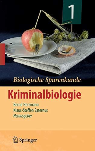 Biologische Spurenkunde, Bd.1 : Kriminalbiologie: Band 1: Kriminalbiologie