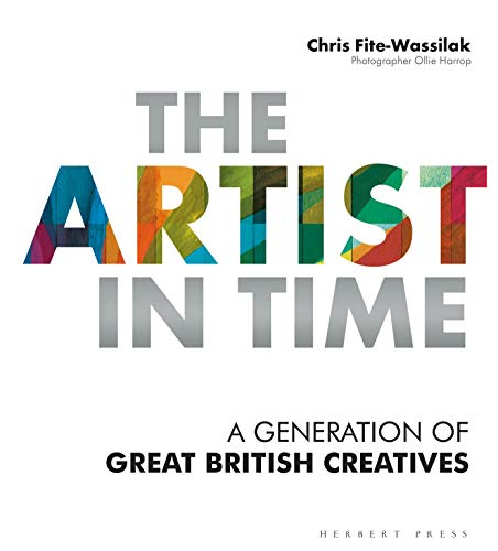 The Artist in Time: A Generation of Great British Creatives