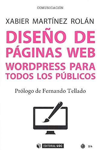 DISEÑO DE PÁGINAS WEB: Wordpress para todos los públicos: 613 (Manuales)