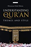 Understanding the Qur'an: Themes and Style (London Qur'an Studies) - Muhammad Abdel Haleem