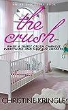 The Crush: A Sissy Baby Novel