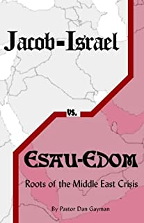 Jacob-Israel vs. Esau-Edom: Roots of the Middle East Crisis
