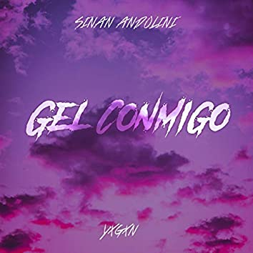 Gel Conmigo (feat. Yxgxn)