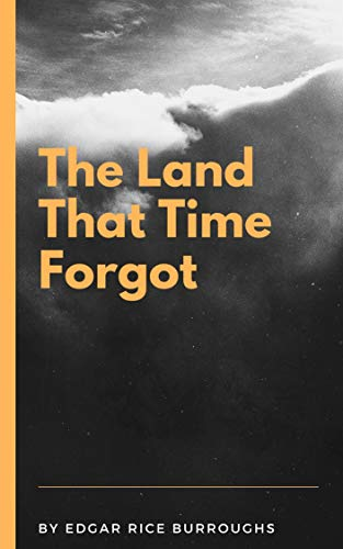 The Land That Time Forgot (English Edition)