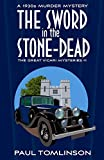 The Sword in the Stone-Dead: A 1930s Murder Mystery (The Great Vicari Mysteries)