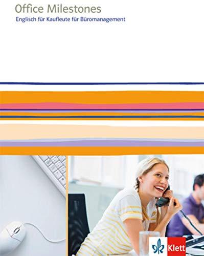 Office Milestones. Englisch für Kaufleute für Büromanagement: Schülerbuch