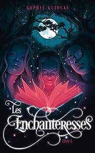 Les enchanteresses, tome 1 : Le grimoire volé par Gliocas