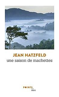 Une saison de machettes par Jean Hatzfeld