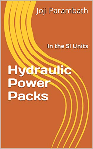 Hydraulic Power Packs: In the SI Units (Fluid Power Educational Series) (English Edition)