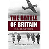 The Battle of Britain: An Epic Conflict Revisited (English Edition)