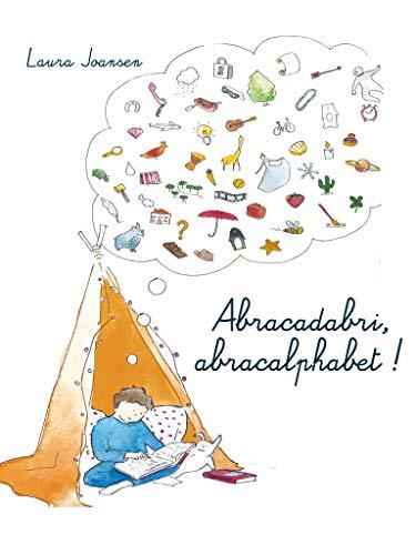 Abracadabri, abracalphabet ! La formule magique des lettres et des mots (Les Aventuriers des mots t. 1) par [Laura Joansen]