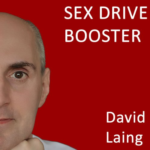 Sex Drive Booster with David Laing Audiobook By David Laing cover art